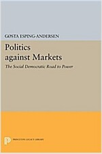 Politics Against Markets: The Social Democratic Road to Power (Paperback)