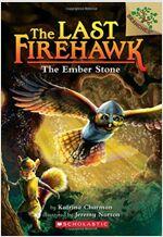 The Last Firehawk #1 : The Ember Stone (Paperback)