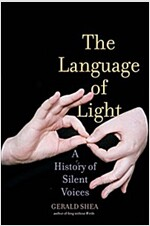 The Language of Light: A History of Silent Voices (Hardcover)