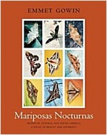 Mariposas Nocturnas: Moths of Central and South America, a Study in Beauty and Diversity (Hardcover)