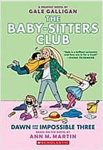 The Baby-Sitters Club Graphic Novel #5 : Dawn and the Impossible Three