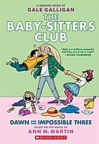 Dawn and the Impossible Three (the Baby-Sitters Club Graphic Novel #5): A Graphix Book, Volume 5 (Paperback)