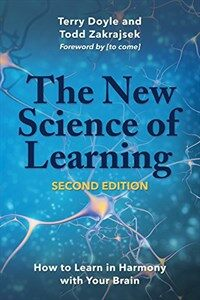 The New Science of Learning: How to Learn in Harmony with Your Brain (Paperback, 2)