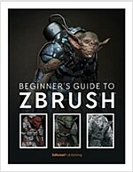 Beginner's Guide to Zbrush (Paperback)