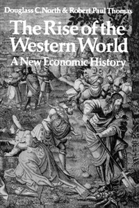 The Rise of the Western World : A New Economic History (Paperback)