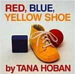 Red, Blue, Yellow Shoe (Board Books)