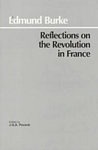 Reflections on the Revolution in France (Paperback)