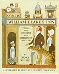 A Visit to William Blakes Inn: Poems for Innocent and Experienced Travelers (Hardcover)