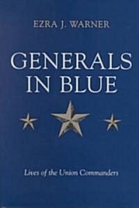 Generals in Blue Lives of the Union Commanders (Hardcover)