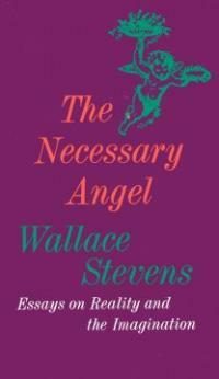 The Necessary Angel: Essays on Reality and the Imagination (Paperback)