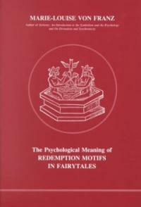 Psychological Meaning of Redemption Motifs in Fairytales (Paperback)