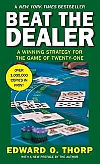 Beat the Dealer: A Winning Strategy for the Game of Twenty-One (Mass Market Paperback)