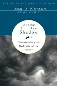 Owning Your Own Shadow: Understanding the Dark Side of the Psyche (Paperback)