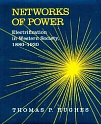 Networks of Power: Electrification in Western Society, 1880-1930 (Paperback, Revised)