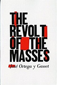 The Revolt of the Masses (Paperback, Revised)