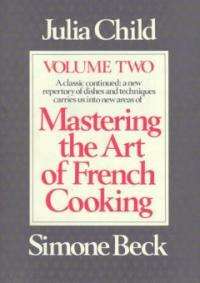 Mastering the art of French cooking. 2 New rev. ed