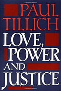 Love, Power and Justice : Ontological Analyses and Ethical Applications (Paperback)