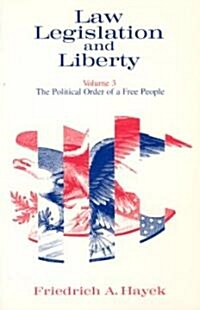Law, Legislation and Liberty, Volume 3: The Political Order of a Free People (Paperback)