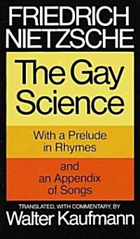 The Gay Science: With a Prelude in Rhymes and an Appendix of Songs (Paperback)