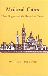 Medieval Cities: Their Origins and the Revival of Trade (Paperback)