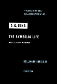 The symbolic life : miscellaneous writings
