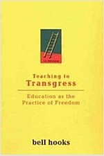 Teaching to Transgress : Education as the Practice of Freedom (Paperback)