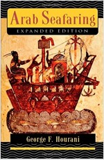 Arab Seafaring: In the Indian Ocean in Ancient and Early Medieval Times - Expanded Edition (Paperback, Revised)