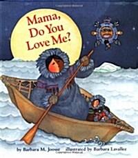 Mama, Do You Love Me? (Hardcover)