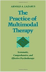 Practice of Multimodal Therapy: Systematic, Comprehensive, and Effective Psychotherapy (Paperback)