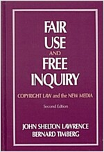 Fair Use and Free Inquiry: Copyright Law and the New Media, 2nd Edition (Hardcover, 2, Revised)