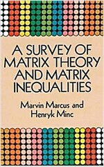 A Survey of Matrix Theory and Matrix Inequalities (Paperback, Revised)