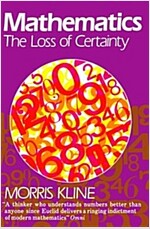 Mathematics: The Loss of Certainty (Paperback)