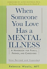 When Someone You Love Has a Mental Illness: A Handbook for Family, Friends, and Caregivers, Revised and Expanded (Paperback)