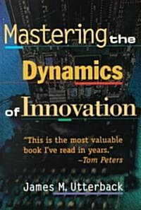 Mastering the Dynamics of Innovation (Paperback, Revised)