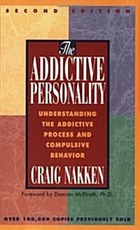 The Addictive Personality: Understanding the Addictive Process and Compulsive Behavior (Paperback, 2, Revised)