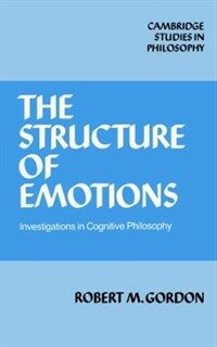 The structure of emotions : investigations in cognitive philosophy