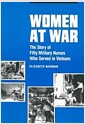 Women at War: The Story of Fifty Military Nurses Who Served in Vietnam (Paperback)