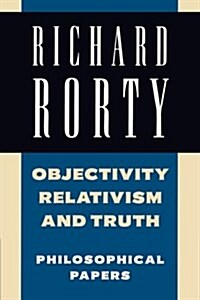 Objectivity, Relativism, and Truth : Philosophical Papers (Paperback)