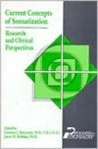 Current concepts of somatization : research and clinical perspectives