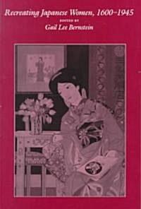 Recreating Japanese Women, 1600-1945 (Paperback)