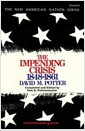 The Impending Crisis: America Before the Civil War, 1848-1861 (Paperback)