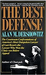 The Best Defense: The Courtroom Confrontations of America's Most Outspoken Lawyer of Last Resort-- The Lawyer Who Won the Claus Von Bulo (Paperback)