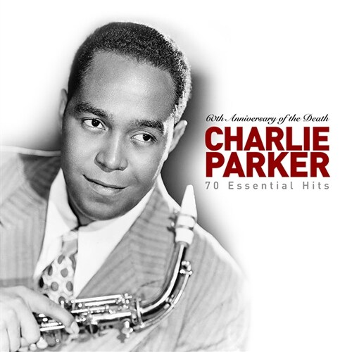 Charlie Parker - 70 Essential Hits: 서거 60주년 기념 베스트[3CD 리마스터링]