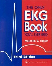 The only EKG book you'll ever need 3rd ed