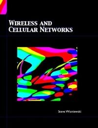 Wireless and cellular networks