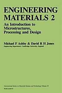 Engineering Materials 2: An Introduction to Microstructures, Processing and Design (International Series on Materials Science and Technology) (v. 2) (Paperback)