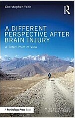 A Different Perspective After Brain Injury : A Tilted Point of View (Paperback)