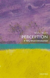 Perception: A Very Short Introduction (Paperback)