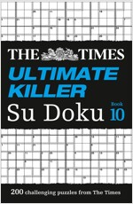 The Times Ultimate Killer Su Doku Book 10 : 200 Challenging Puzzles from the Times (Paperback)