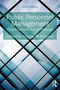 Public personnel management : current concerns, future challenges / 6th ed